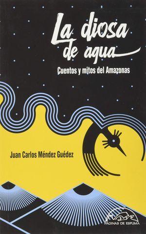 """La diosa de agua"", de Juan Carlos Méndez Guédez"