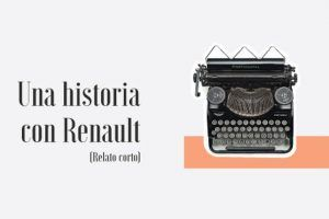XI Premio de Relato Corto Una Historia con Renault