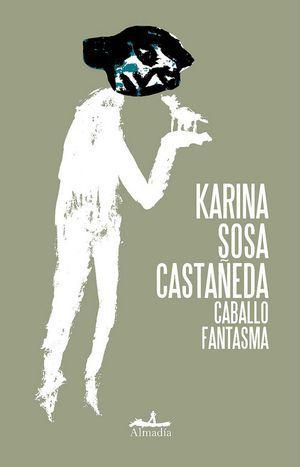 """""""Caballo fantasma"""", de Karina Sosa Castañeda"""