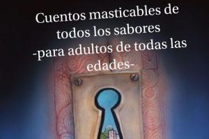 """""""Cuentos masticables de todos los sabores —para adultos de todas las edades—"""", de Juan Jesús Amo Ochoa"""
