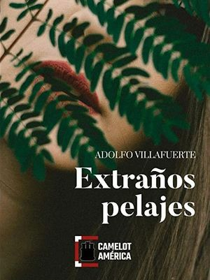 """Extraños pelajes"", de Adolfo Villafuerte"