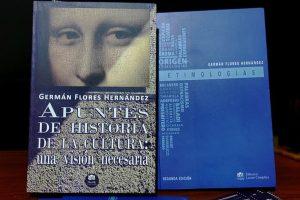 """""""Apuntes de historia de la cultura: una visión necesaria"""" y """"Etimologías"""", de Germán Flores Hernández"""