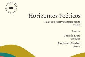 """Taller """"Horizontes poéticos"""", a cargo de la venezolana Gabriela Rosas y la mexicana Ana Jimena Sánchez"""