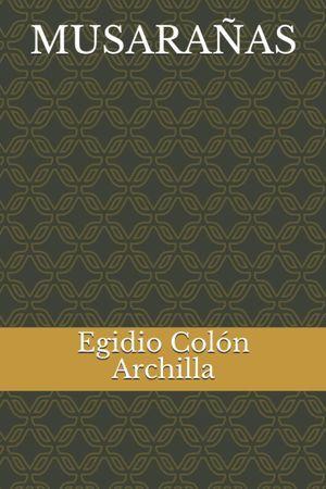 """Musarañas"", de Egidio Colón Archilla"