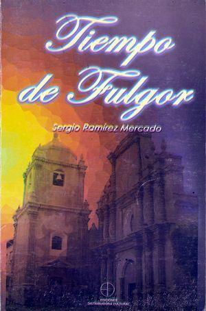 """""""Tiempo de fulgor"""", de Sergio Ramírez"""