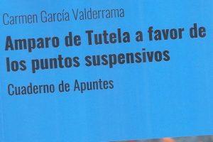 """""""Amparo de tutela a favor de los puntos suspensivos"""", de Carmen García Valderrama"""