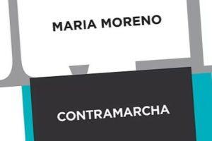 """""""Contramarcha"""", de María Moreno"""
