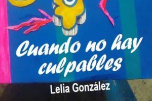 """""""Cuando no hay culpables"""", de Lelia González"""