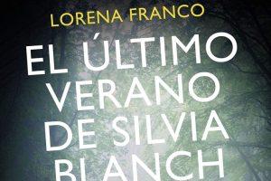 """""""El último verano de Silvia Blanch"""", de Lorena Franco"""