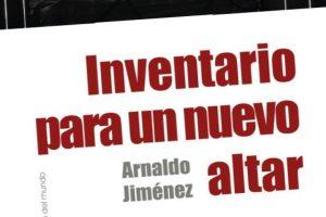 """""""Inventario para un nuevo altar"""", de Arnaldo Jiménez"""