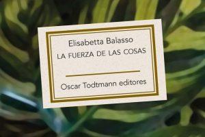 """""""La fuerza de las cosas"""", de Elisabetta Balasso"""