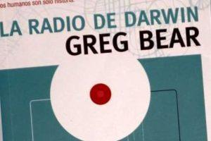 """""""La radio de Darwin"""", de Greg Bear"""