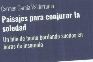 """""""Paisajes para conjurar la soledad"""", de Carmen García Valderrama"""